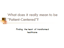 """What does it really mean to be """"Patient-Centered""""? PowerPoint PPT Presentation"""