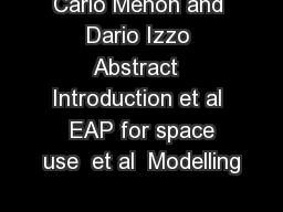 Carlo Menon and Dario Izzo Abstract  Introduction et al  EAP for space use  et al  Modelling