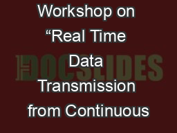 """Workshop on """"Real Time Data Transmission from Continuous"""