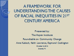 A FRAMEWORK FOR UNDERSTANDING THE CAUSES OF RACIAL INEQUITI
