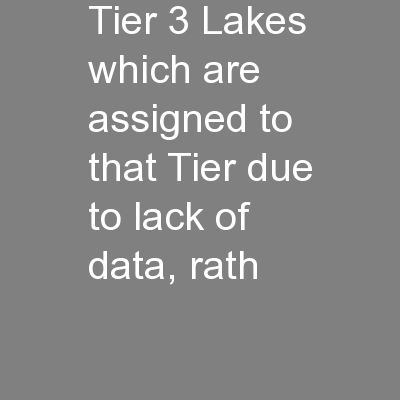 Tier 3 Lakes which are assigned to that Tier due to lack of data, rath