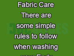 General Fabric Care There are some simple rules to follow when washing your Endu