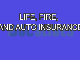 LIFE, FIRE, AND AUTO INSURANCE