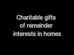 Charitable gifts of remainder interests in homes