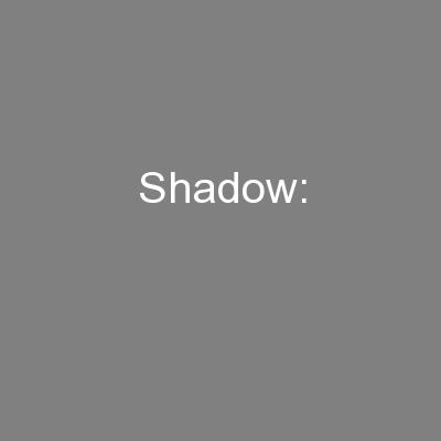 Shadow: