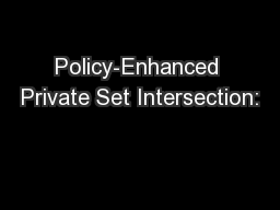 Policy-Enhanced Private Set Intersection: