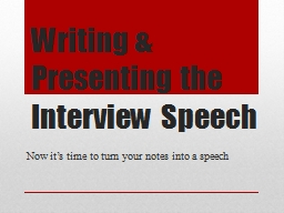 Writing & Presenting the Interview Speech