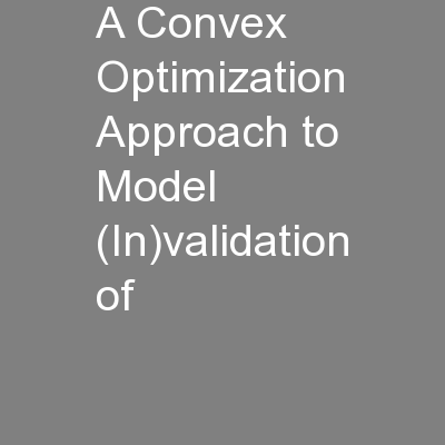 A Convex Optimization Approach to Model  (In)validation of
