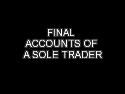 FINAL ACCOUNTS OF A SOLE TRADER