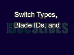 Switch Types, Blade IDs, and