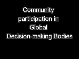 Community participation in Global Decision-making Bodies