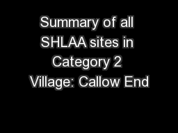 Summary of all SHLAA sites in Category 2 Village: Callow End
