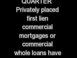 FOURTH QUARTER  Privately placed first lien commercial mortgages or commercial whole loans have been a staple of U PowerPoint PPT Presentation