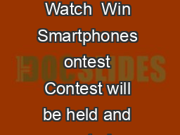 XM WATCH  WIN SMARTPHONES KEdd XM Watch  Win Smartphones ontest Contest will be held and promoted on X  channel Channel and www PDF document - DocSlides