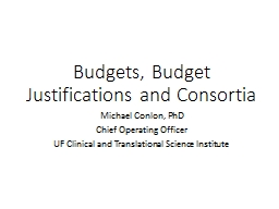 Budgets, Budget Justifications and Consortia