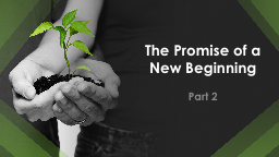 The Promise of a New Beginning PowerPoint PPT Presentation