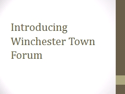 Introducing Winchester Town Forum PowerPoint PPT Presentation