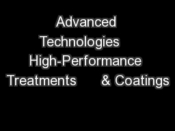 Advanced Technologies    High-Performance Treatments      & Coatings PowerPoint PPT Presentation