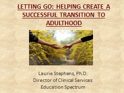 LETTING GO: HELPING CREATE A SUCCESSFUL TRANSITION TO ADULT