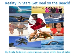 Reality TV Stars Get Real on the Beach!