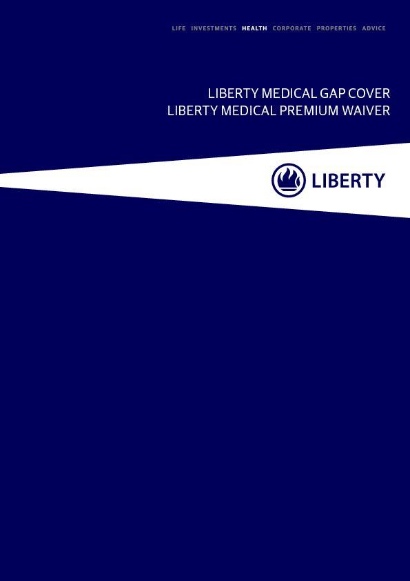 LIBERTY MEDICAL GAP COVER LIBERTY MEDICAL PREMIUM WAIVER