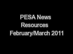 PESA News Resources  February/March 2011