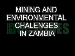 MINING AND ENVIRONMENTAL CHALENGES IN ZAMBIA