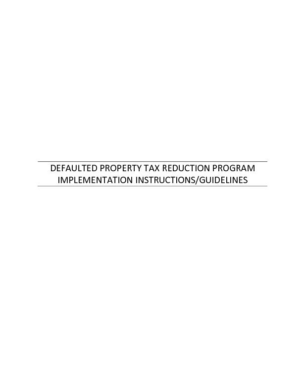 DEFAULTED PROPERTY TAX REDUCTION PROGRAM IMPLEMENTATION IN STRUCTIONS OR GUIDELINES