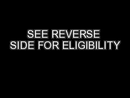 SEE REVERSE SIDE FOR ELIGIBILITY PowerPoint PPT Presentation