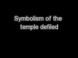 Symbolism of the temple defiled PowerPoint PPT Presentation