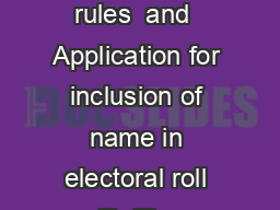 FORM  See rules  and  Application for inclusion of name in electoral roll To The