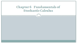 Chapter 6   Fundamentals of Stochastic Calculus