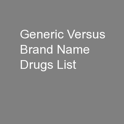 generic vs name brand Generic drugs: answers to common questions in this  if your pharmacist for some reason does not substitute a generic for a brand-name drug,  genes vs lifestyle.