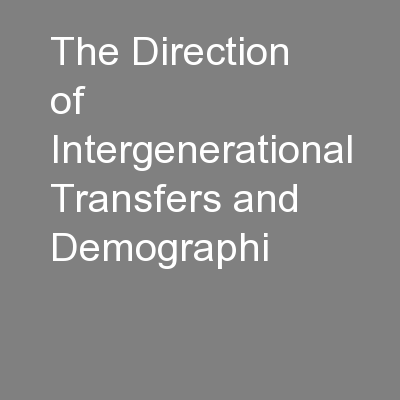 The Direction of Intergenerational Transfers and Demographi PowerPoint PPT Presentation