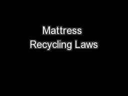 Mattress Recycling Laws PowerPoint PPT Presentation