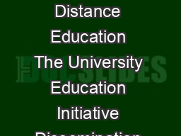ELearning and Distance Education  Contents The Nature of ELearning The Benets of Distance Education The University Education Initiative Dissemination of the Experiment The Foundation and Goals of the