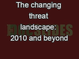 The changing threat landscape: 2010 and beyond