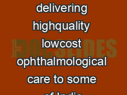 Aravind is delivering highquality lowcost ophthalmological care to some of India