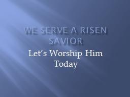 i serve a risen savior pdf