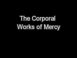 The Corporal Works of Mercy PowerPoint PPT Presentation
