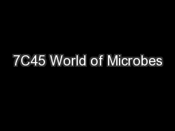 7C45 World of Microbes