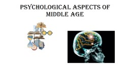 Psychological aspects of middle age PowerPoint PPT Presentation