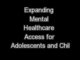 Expanding Mental Healthcare Access for Adolescents and Chil
