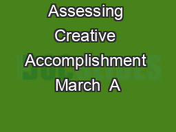 Assessing Creative Accomplishment March  A