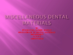 MISCELLANEOUS DENTAL MATERIALS PowerPoint PPT Presentation