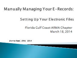 Manually Managing Your E-Records: PowerPoint PPT Presentation