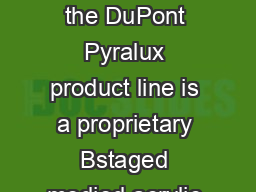 TECHNICAL DATA SHEET DESCRIPTION Sheet adhesive in the DuPont Pyralux product line is a proprietary Bstaged modied acrylic adhesive coated on release paper