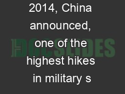 In March 2014, China announced, one of the highest hikes in military s PowerPoint PPT Presentation