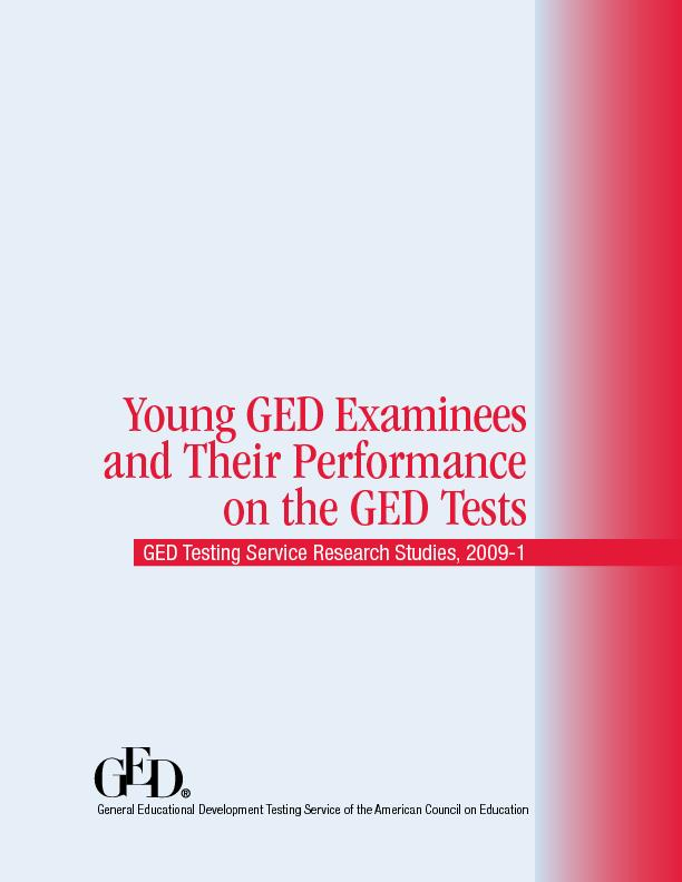 Young GED Examinees and Their Performance on the GED TestsGED Testing
