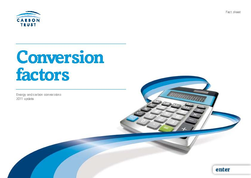 This leaet provides a number of useful conversion factors to help you